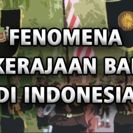 Fenomena 3 Kerajaan Baru Di Indonesia